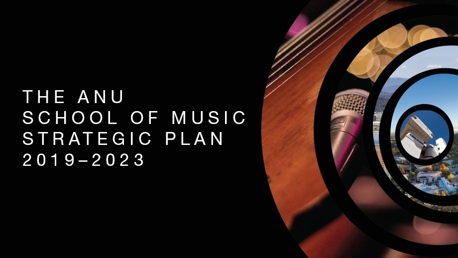 ANU School of Music Strategic Plan 2019–2023 feature image
